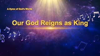 "The God Almighty Is My Lord, My God | Christian Song ""Our God Reigns as King"""