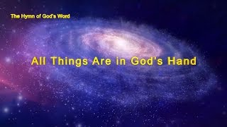 "A Hymn of God's Word ""All Things Are in God's Hand"" 