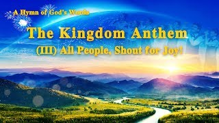 "Praise and Worship Songs ""The Kingdom Anthem III All People, Shout for Joy"""